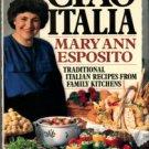 Esposito, Mary Ann. Ciao Italia: Traditional Italian Recipes From Family Kitchens