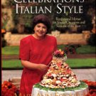 Esposito, Mary Ann. Celebrations, Italian Style: Recipes And Menus For Special Occasions...