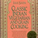 Sahni, Julie. Classic Indian Vegetarian And Grain Cooking