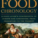 Trager, James. The Food Chronology: A Food Lover's Compendium Of Events And Anecdotes...