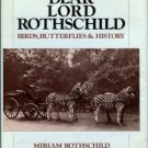 Rothschild, Miriam. Dear Lord Rothschild: Birds, Butterflies And History