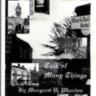 Wharton, Margaret H. Talk Of Many Things