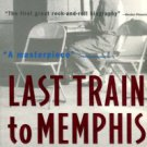 Guralnick, Peter. Last Train To Memphis: The Rise Of Elvis Presley