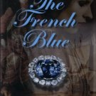 Wise, Richard W. The French Blue: A Novel Of The 17th Century