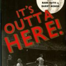 Gutman, Bill. It's Outta Here! The History Of The Home Run From Babe Ruth To Barry Bonds