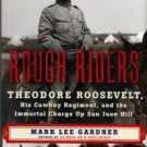 Gardner, Mark Le. Rough Riders: Theodore Roosevelt, His Cowboy Regiment, And The Immortal Charge