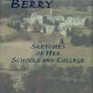Mathis, Doyle, and Dickey, Ouida. Martha Berry: Sketches Of Her Schools And College