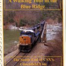 Poteat, A. R. A Walking Tour Of The Blue Ridge: The South End Of CSX's Clinchfield Line