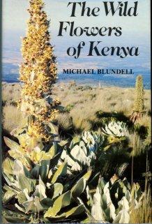 Blundell, Michael. The Wild Flowers Of Kenya