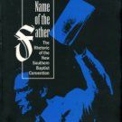 Kell, Carl L. In The Name Of The Father: The Rhetoric Of The New Southern Baptist Convention