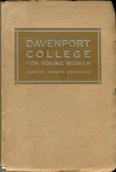 Annual Catalogue Of Davenport College For Young Women, Lenoir, North Carolina, 1921-1922...