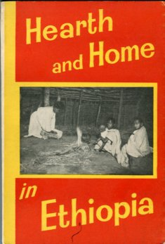 Horn, Lucy Winifred. Hearth And Home In Ethiopia