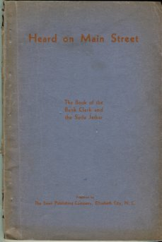Saunders, W. O. Heard On Main Street : The Book Of The Bank Clerk And The Soda Jerker