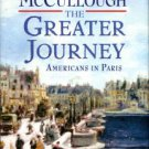 McCullough, David. The Greater Journey: Americans In Paris
