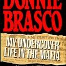 Pistone, Joseph D, and Woodley, Richard. Donnie Brasco: My Undercover Life In The Mafia
