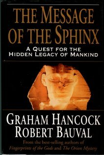 Hancock, Graham. The Message Of The Sphinx: A Quest For The Hidden Legacy Of Mankind