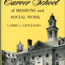 Littlejohn, Carrie U. History Of Carver School Of Missions And Social Work