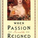 Anderson, Patricia. When Passion Reigned: Sex And The Victorians