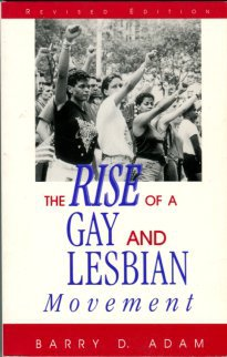 Adam, Barry D. The Rise Of A Gay And Lesbian Movement