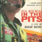 Hammond, Jeff. Real Men Work in the Pits : A Life in NASCAR Racing