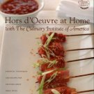Culinary Institute Of America. Hors d'Oeuvre At Home With The Culinary Institute Of America