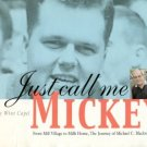 Capel, W. Just Call Me Mickey: From Mill Village To Mills Home, The Journey Of Michael C. Blackwell