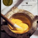 Peterson, James. Sauces: Classical And Contemporary Sauce Making