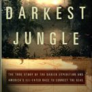 Balf, Todd. The Darkest Jungle: The True Story Of The Darien Expedition...
