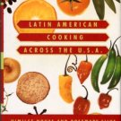 Novas, Himilce, and Silva, Rosemary. Latin American Cooking Across The U.S.A.