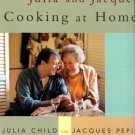 Child, Julia, and Pepin, Jacques. Julia And Jacques: Cooking At Home