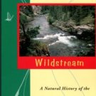 Waters, Thomas F. Wildstream: A Natural History Of The Free-flowing River
