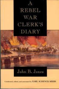 Jones, John B. A Rebel War Clerk's Diary