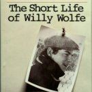 Kinney, Jean. An American Journey: The Short Life Of Willy Wolfe