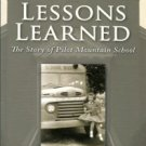 Griffith, Gretchen. Lessons Learned: The Story Of Pilot Mountain School