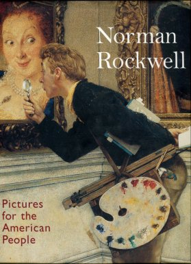 Hennessey, Maureen Hart, and Knutson, Anne. Norman Rockwell: Pictures For The American People