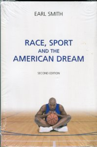 Smith, Earl. Race, Sport And The American Dream