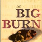 Egan, Timothy. The Big Burn: Teddy Roosevelt And The Fire That Saved America