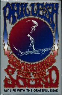 Lesh, Phil. Searching For The Sound: My Life With The Grateful Dead