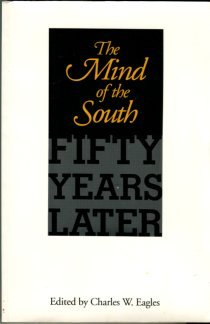 Eagles, Charles W, editor. The Mind Of The South: Fifty Years Later