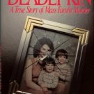 Trotter, William, and Newsom, Robert. Deadly Kin: A True Story Of Mass Family Murder.