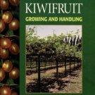 Hasey, Janine K., et al. Kiwifruit: Growing And Handling