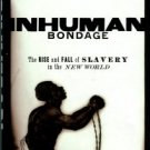 Davis, David Brion. Inhuman Bondage: The Rise And Fall Of Slavery In The New World
