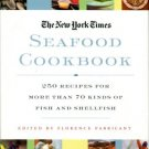 Fabricant, Florence. The New York Times Seafood Cookbook: 250 Recipes...