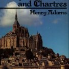 Adams, Henry. Mont-Saint-Michel And Chartres