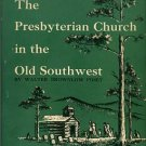 Posey, Walter Brownlow. The Presbyterian Church In The Old Southwest, 1778-1838