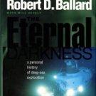 Ballard, Robert D. The Eternal Darkness: A Personal History Of Deep-Sea Exploration