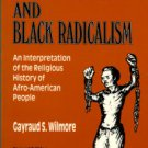 Wilmore, Gayraud S. Black Religion And Black Radicalism: An Interpretation...