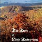 Duls, Louisa Desaussure. The Story Of Little Switzerland