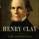 Heidler, David S, and Heidler, Jeanne T. Henry Clay: The Essential American
