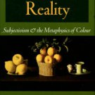 Stroud, Barry. The Quest For Reality: Subjectivism And The Metaphysics Of Colour